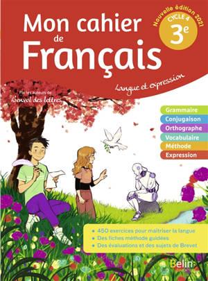 Mon cahier de français 3e, cycle 4 : langue et expression : 2021