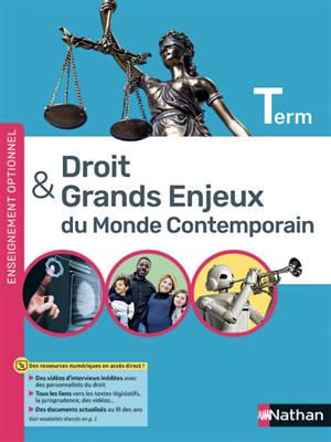Droit & grands enjeux du monde contemporain terminale : enseignement optionnel