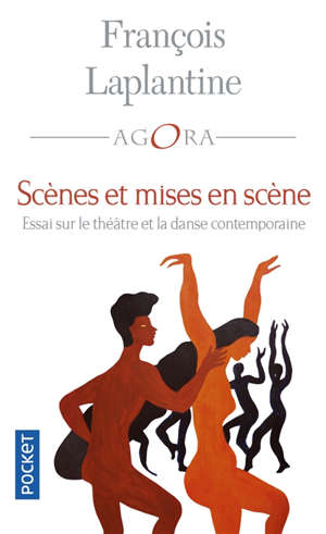 Scènes et mise en scène : essai sur le théâtre et la danse contemporaine
