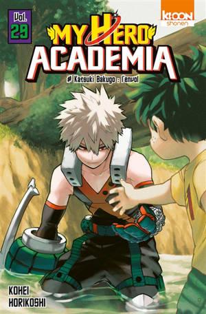 My hero academia. Volume 29, Katouki Bakugo : l'envol