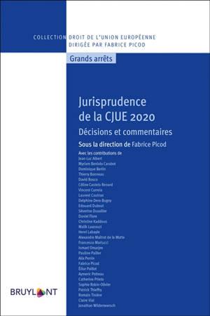 Jurisprudence de la CJUE 2020 : décisions et commentaires