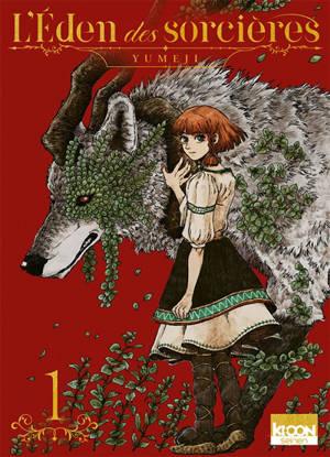 L'éden des sorcières. Volume 1