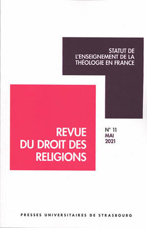 Revue du droit des religions. n° 11, Statut de l'enseignement de la théologie en France