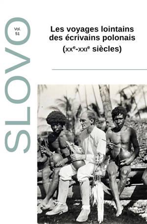 Slovo. n° 51, Les voyages lointains des écrivains polonais (XXe-XXIe siècles)