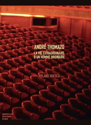André Thomazo : la vie extraordinaire d'un homme ordinaire