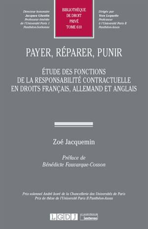 Payer, réparer, punir : étude des fonctions de la responsabilité contractuelle en droits français, allemand et anglais