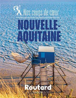 Nos coups de coeur : Nouvelle-Aquitaine