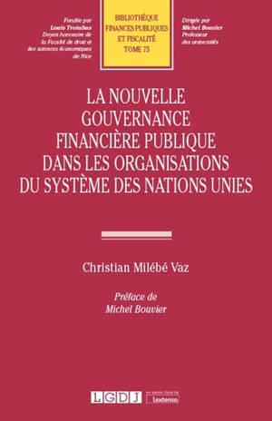 La nouvelle gouvernance financière publique dans les organisations du système des Nations unies