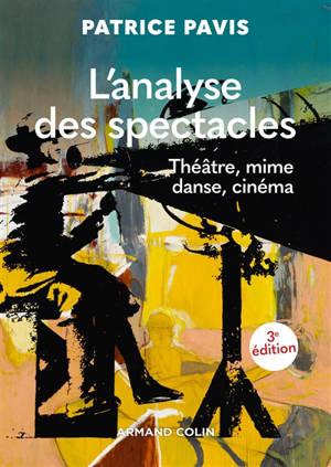 L'analyse des spectacles : théâtre, mime, danse, danse-théâtre, cinéma