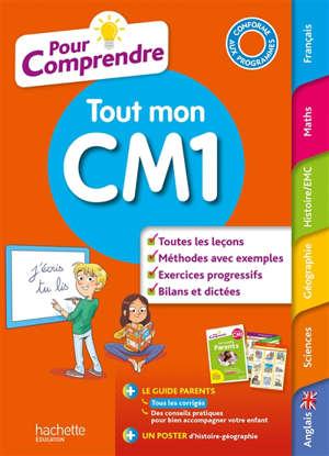 Pour comprendre tout mon CM1 : conforme aux programmes