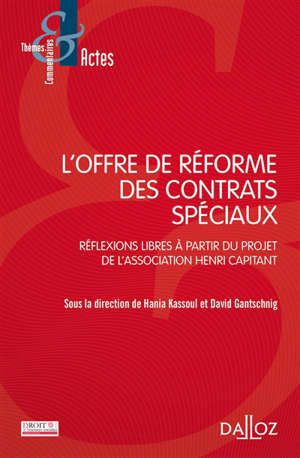 L'offre de réforme des contrats spéciaux : réflexions libres à partir du projet de l'association Henri Capitant