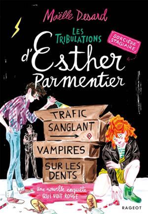 Les tribulations d'Esther Parmentier, sorcière stagiaire, Trafic sanglant, vampires sur les dents : une nouvelle enquête qui voit rouge