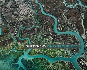 Burtynsky : eaux troublées