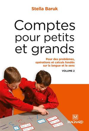 Comptes pour petits et grands. Volume 2, Pour des problèmes, opérations et calculs fondés sur la langue et le sens