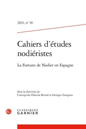 Cahiers d'études nodiéristes. n° 10, La fortune de Nodier en Espagne
