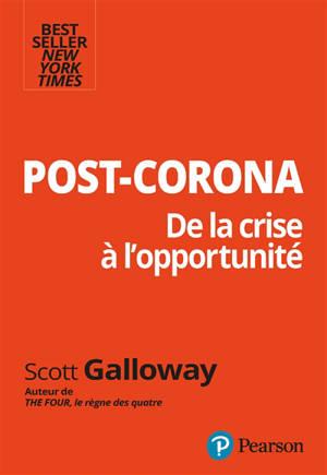 Post Corona : de la crise à l'opportunité