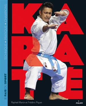 Karaté : technique, pratique, champions