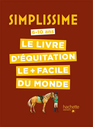 Simplissime : le livre d'équitation le + facile du monde : 6-10 ans