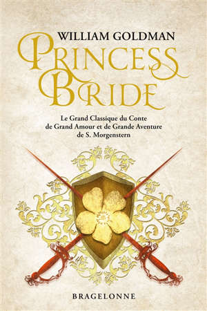 Princess Bride : le grand classique du conte de grand amour et de grande aventure de S. Morgenstern