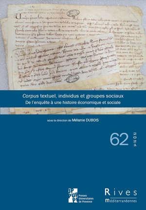 Rives méditerranéennes. n° 62, Corpus textuel, individus et groupes sociaux : de l'enquête à une histoire économique et sociale
