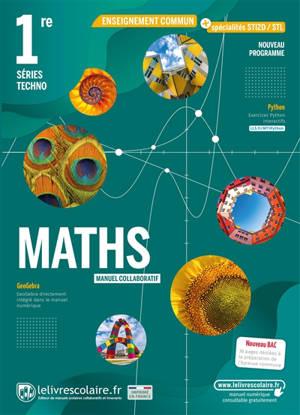 Maths 1re séries techno : manuel collaboratif : nouveau programme