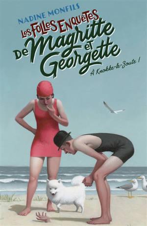 Les folles enquêtes de Magritte et Georgette, A Knokke-le-Zoute !