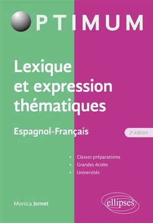 Lexique et expression thématiques : espagnol-français : classes préparatoires, grandes écoles, universités