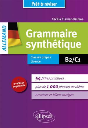 Allemand, grammaire synthétique : B2-C1 : classes prépas, licence