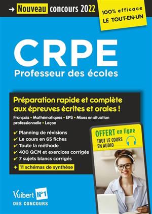 CRPE, professeur des écoles : préparation rapide et complète aux épreuves écrites et orales ! : nouveau concours 2022