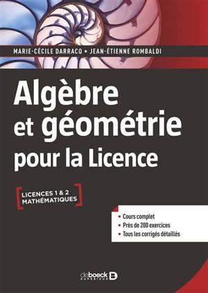 Algèbre et géométrie pour la licence : licence 1 & 2 mathématiques