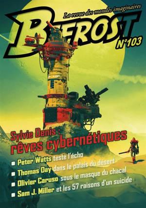 Bifrost. n° 103, Sylvie Denis : rêves cybernétiques