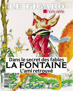 Le Figaro, hors-série, La Fontaine, l'ami retrouvé : dans le secret des fables