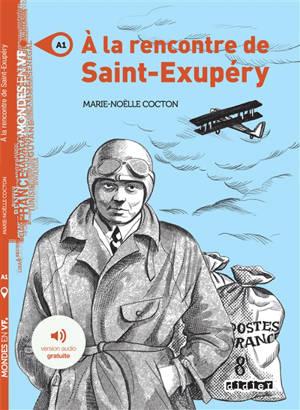 A la rencontre de Saint-Exupéry