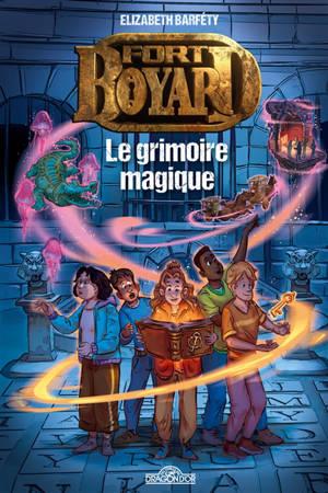 Fort Boyard. Volume 1, Le grimoire magique