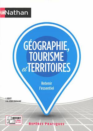 Géographie, tourisme et territoires : retenir l'essentiel