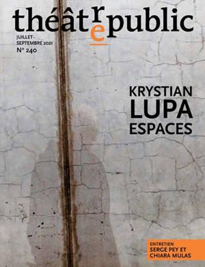 Théâtre-public. n° 240, Krystian Lupa, espaces