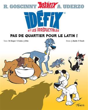 Idéfix et les irréductibles. Volume 1, Pas de quartier pour le latin !