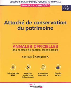 Attaché de conservation du patrimoine 2021-2022 : concours externe, interne et 3e concours, catégorie A : annales officielle des centres de gestion organisateurs