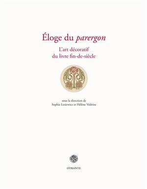 Eloge du parergon : l'art décoratif du livre fin-de-siècle