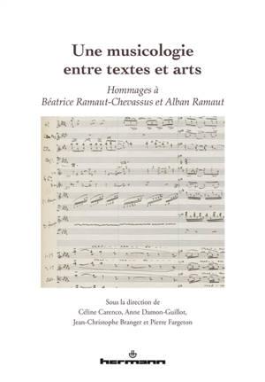 Une musicologie entre textes et arts : hommages à Béatrice Ramaut-Chevassus et Alban Ramaut