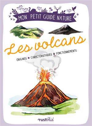 Les volcans : origines, caractéristiques, fonctionnements