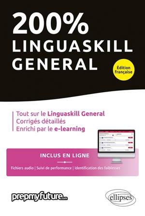 200 % Linguaskill general : tout sur le Linguaskill general, corrigés détaillés, enrichi par le e-learning