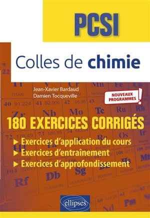Colles de chimie, PSCI : 550 exercices corrigés : nouveaux programmes