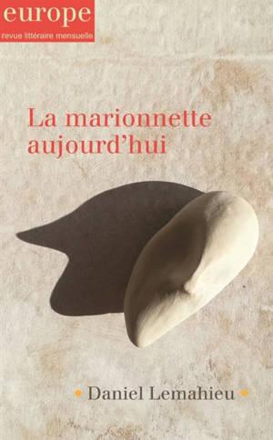 Europe. n° 1106-1107-1108, La marionnette aujourd'hui. Daniel Lemahieu