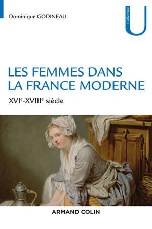 Les femmes dans la France moderne : XVIe-XVIIIe siècle