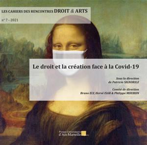 Les cahiers des rencontres droit & arts. n° 7, Le droit et la création face à la Covid-19