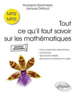 Tout ce qu'il faut savoir sur les mathématiques, MPSI, MP2I : nouveaux programmes