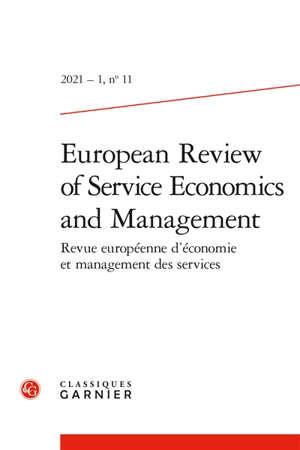 European review of service economics and management = Revue européenne d'économie et management des services. n° 11
