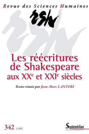 Revue des sciences humaines. n° 342, Les réécritures de Shakespeare aux XXeet XXIesiècles