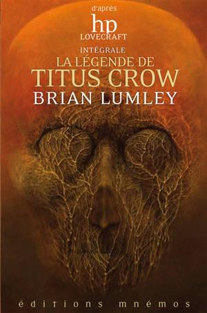 La légende de Titus Crow : intégrale